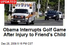Obama Interrupts Golf Game After Injury to Friend's Child