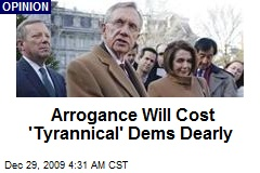 Arrogance Will Cost 'Tyrannical' Dems Dearly
