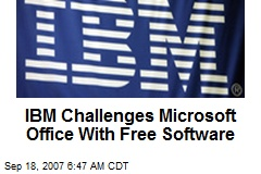 IBM Challenges Microsoft Office With Free Software
