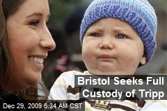 Bristol Seeks Full Custody of Tripp