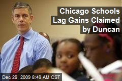 Chicago Schools Lag Gains Claimed by Duncan