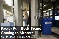 Faster Full-Body Scans Coming to Airports