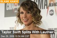 Taylor Swift Splits With Lautner