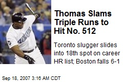 Thomas Slams Triple Runs to Hit No. 512