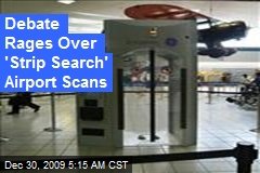 Debate Rages Over 'Strip Search' Airport Scans