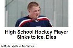 High School Hockey Player Sinks to Ice, Dies