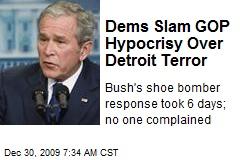 Dems Slam GOP Hypocrisy Over Detroit Terror