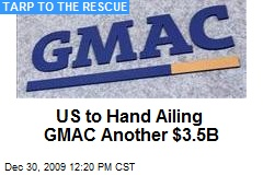 US to Hand Ailing GMAC Another $3.5B