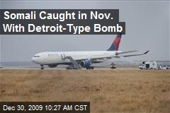 Somali Caught in Nov. With Detroit-Type Bomb