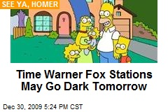 Time Warner Fox Stations May Go Dark Tomorrow