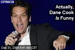 Actually, Dane Cook Is Funny