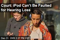 Court: iPod Can't Be Faulted for Hearing Loss