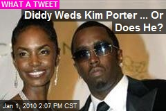 Diddy Weds Kim Porter ... Or Does He?
