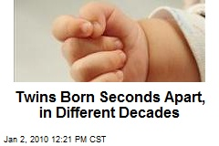 Twins Born Seconds Apart, in Different Decades