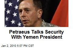 Petraeus Talks Security With Yemen President