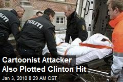 Cartoonist Attacker Also Plotted Clinton Hit