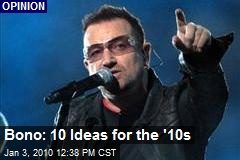 Bono: 10 Ideas for the '10s
