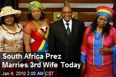 South Africa Prez Marries 3rd Wife Today