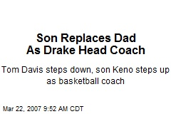 Son Replaces Dad As Drake Head Coach