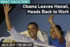 Obama Leaves Hawaii, Heads Back to Work