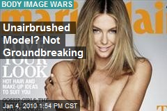 Unairbrushed Model? Not Groundbreaking
