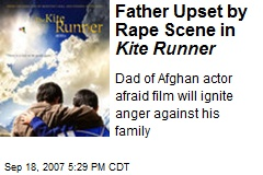 Father Upset by Rape Scene in Kite Runner