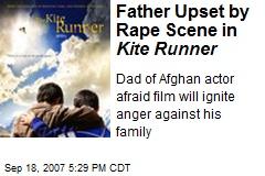 Father Upset by Rape Scene in Kite Runner