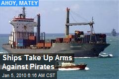 Ships Take Up Arms Against Pirates
