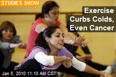 Exercise Curbs Colds, Even Cancer