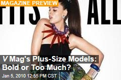 V Mag's Plus-Size Models: Bold or Too Much?