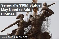 Senegal's $30M Statue May Need to Add Clothes