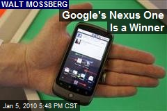 Google's Nexus One Is a Winner