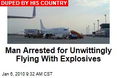 Man Arrested for Unwittingly Flying With Explosives