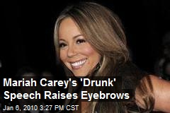 Mariah Carey's 'Drunk' Speech Raises Eyebrows