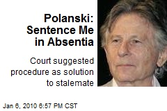 Polanski: Sentence Me in Absentia