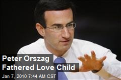 Peter Orszag Fathered Love Child