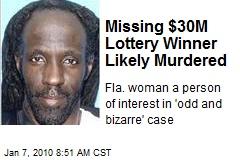 Missing $30M Lottery Winner Likely Murdered