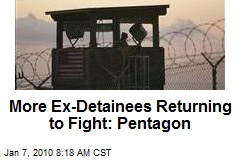 More Ex-Detainees Returning to Fight: Pentagon