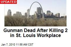 Gunman Dead After Killing 2 in St. Louis Workplace