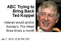 ABC Trying to Bring Back Ted Koppel