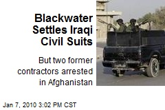 Blackwater Settles Iraqi Civil Suits