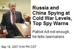 Russia and China Spying at Cold War Levels, Top Spy Warns