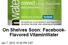 On Shelves Soon: Facebook-Flavored VitaminWater