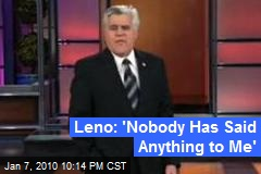 Leno: 'Nobody Has Said Anything to Me'
