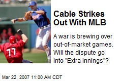 Cable Strikes Out With MLB