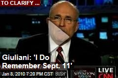 Giuliani: 'I Do Remember Sept. 11'