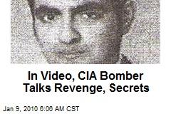 In Video, CIA Bomber Talks Revenge, Secrets