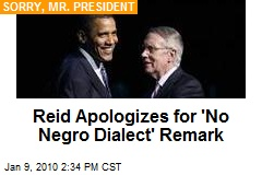Reid Apologizes for 'No Negro Dialect' Remark