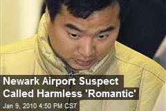 Newark Airport Suspect Called Harmless 'Romantic'