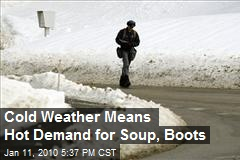 Cold Weather Means Hot Demand for Soup, Boots